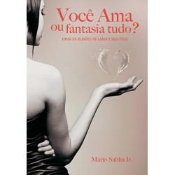 Livro: Você Ama ou Fantasia Tudo?