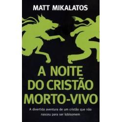 Livro: A Noite Do Cristão Morto-Vivo