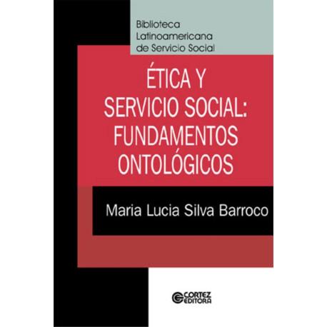 Livro - Ética Y Servicio Social: Fundamentos Ontológicos