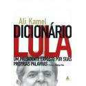 Livro: Dicionário Lula - Um Presidente Exposto por Suas Próprias Palavras