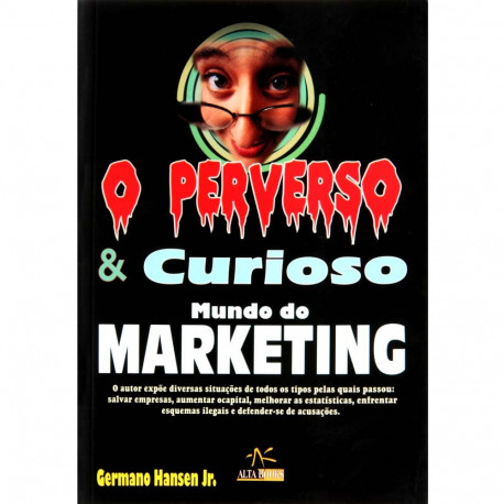 Livro: O Perverso & Curioso Mundo do Marketing