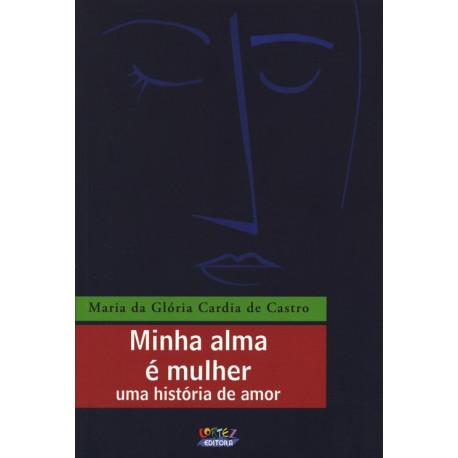 Livro - Minha Alma é Mulher - Uma História de Amor