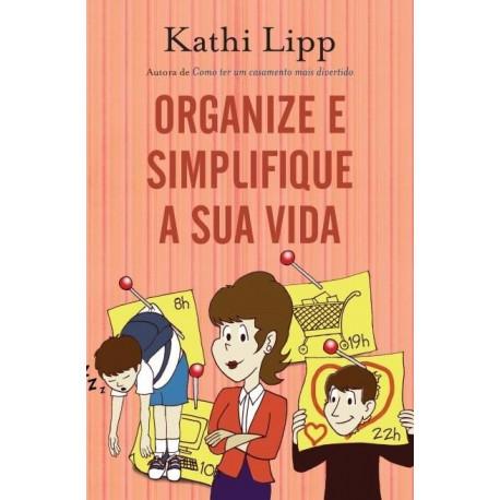 Livro - Organize E Simplifique A Sua Vida