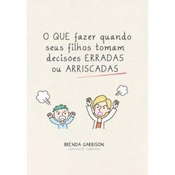 Livro - O que Fazer Quando Seus Filhos Tomam Decisões Erradas ou Arriscadas