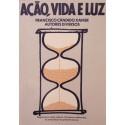 Livro - Ação, Vida e Luz (Francisco Cândido Xavier)