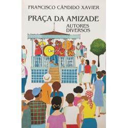 Livro - Praça da Amizade (Francisco Cândido Xavier)