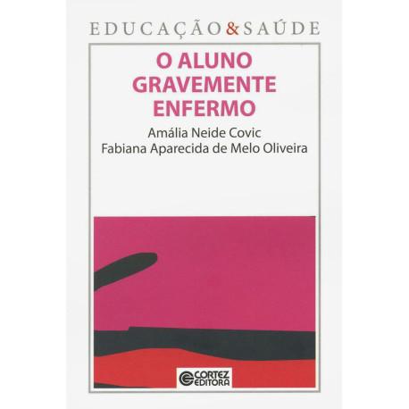Livro: O Aluno Gravemente Enfermo - Coleção Educação & Saúde