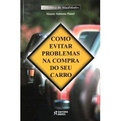 Livro: Como Evitar Problemas na Compra do seu Carro - Biblioteca de Atualidades