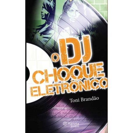 Livro: O DJ - Choque Eletrônico