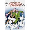 Livro: O Burocrata e o Presidente - Crônicas do Governo Lula