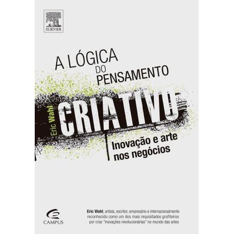 Livro - A Lógica do Pensamento Criativo: Inovação e Arte nos Negócios