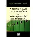 Livro: A Nova Ação Declaratória e a Nova Questão Prejudicial