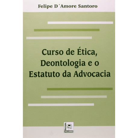Livro: Curso de Ética, Deontologia e o Estatuto Da Advocacia