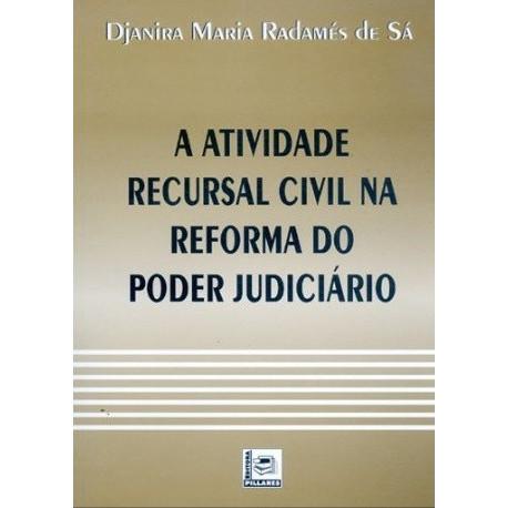 Livro: A Atividade Recursal Civil Na Reforma Do Poder Judiciário