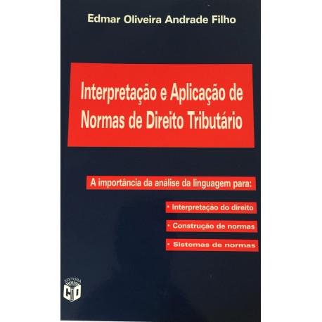 Livro: Interpretação e Aplicação de Normas de Direito Tributário