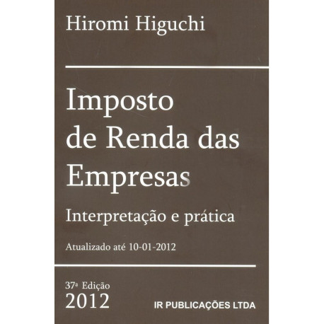 Livro: Imposto de Renda das Empresas - Interpretação e Prática