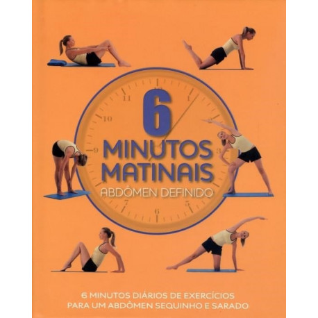 Livro: 6 Minutos Matinais - Abdômen Definido