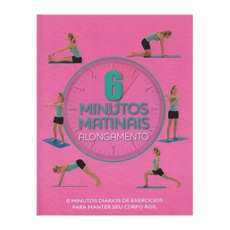 Livro: 6 Minutos Matinais - Alongamento