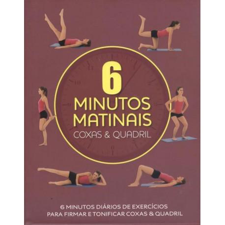 Livro: 6 Minutos Matinais - Coxas & Quadril
