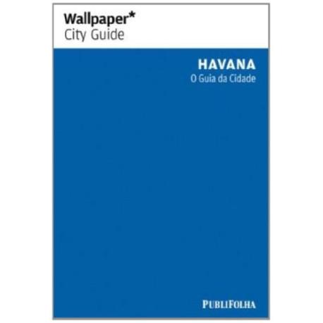 Wallpaper Havana - O Guia da Cidade