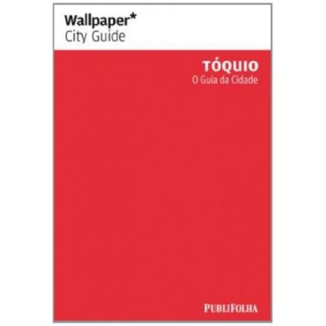 Wallpaper Tóquio - O Guia da Cidade