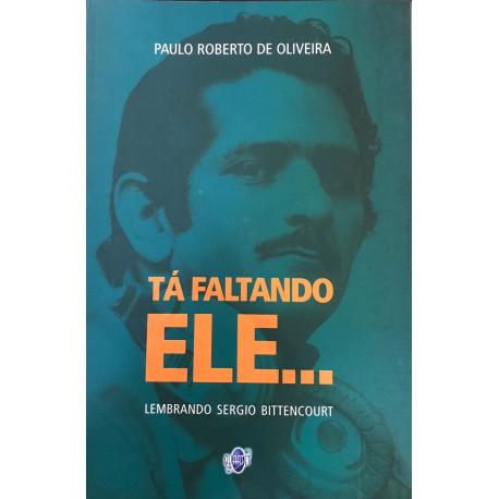 Livro: Tá Faltando Ele - Lembrando Sergio Bittencourt