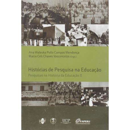 Livro: Histórias de Pesquisa na Educação - Pesquisas na Historia da Educação II