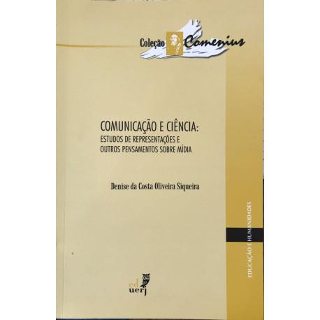 Livro: Comunicação E Ciência - Estudos de Representações e Outros Pensamentos Sobre Mídia