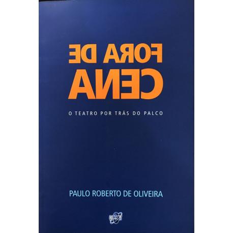 Livro: Fora de Cena - O Teatro Por Trás do Palco