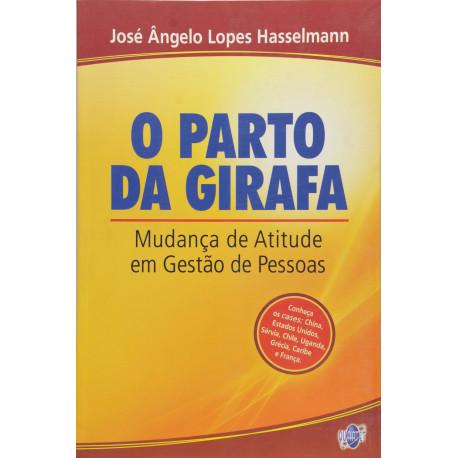 Livro: O Parto da Girafa - Mudança de Atitude em Gestão de Pessoas