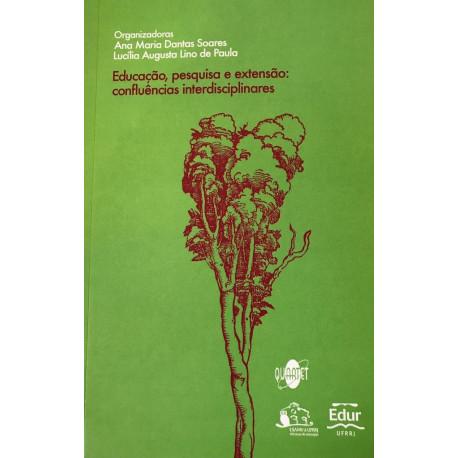 Livro: Educação, Pesquisa e Extensão - Confluências Interdisciplinares