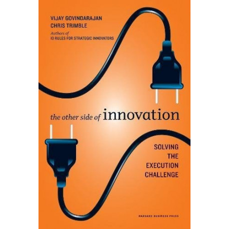 Livro: The Other Side Of Innovation - Solving the Execution Challenge