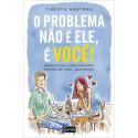 Livro: O Problema Não É Ele, É Você!