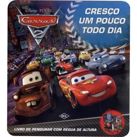 Livro: Cresço Um Pouco Todo Dia - Disney Pixar Carros 2
