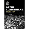 Livro: Arena Corinthians - A Nossa Casa